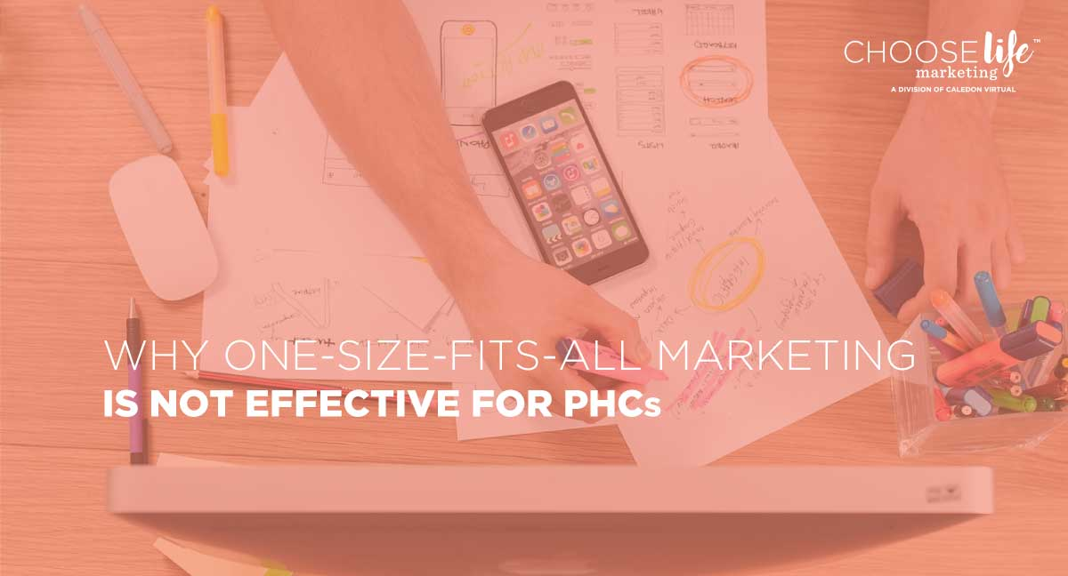Why One-Size-Fits-All Marketing Is Not Effective for PHCs