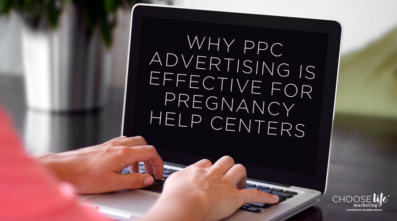 Why PPC Advertising Is Effective for Pregnancy Help Centers