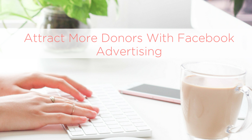 Attract More Donors With Facebook Targeting