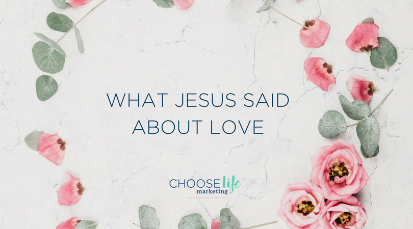 What Jesus Said About Love
