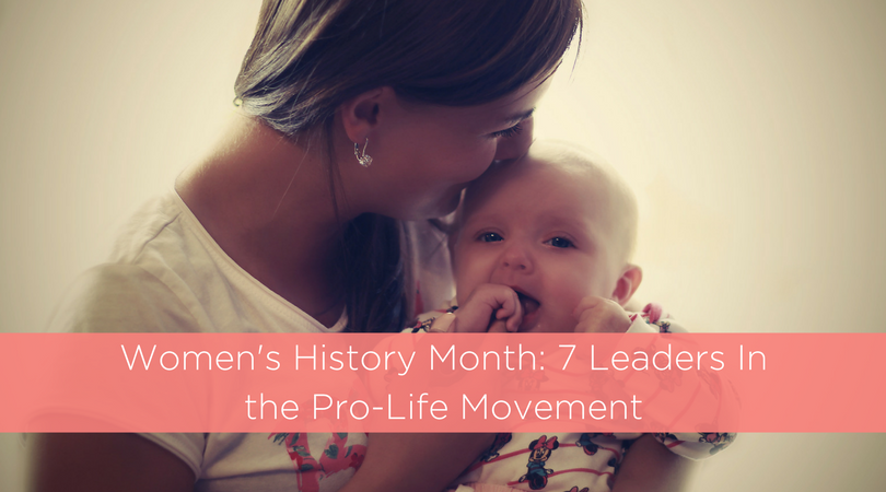 Women's History Month: 7 Leaders In the Pro-Life Movement