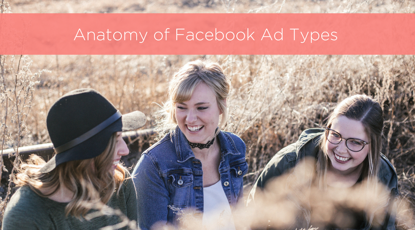 Anatomy of Facebook Ad Types