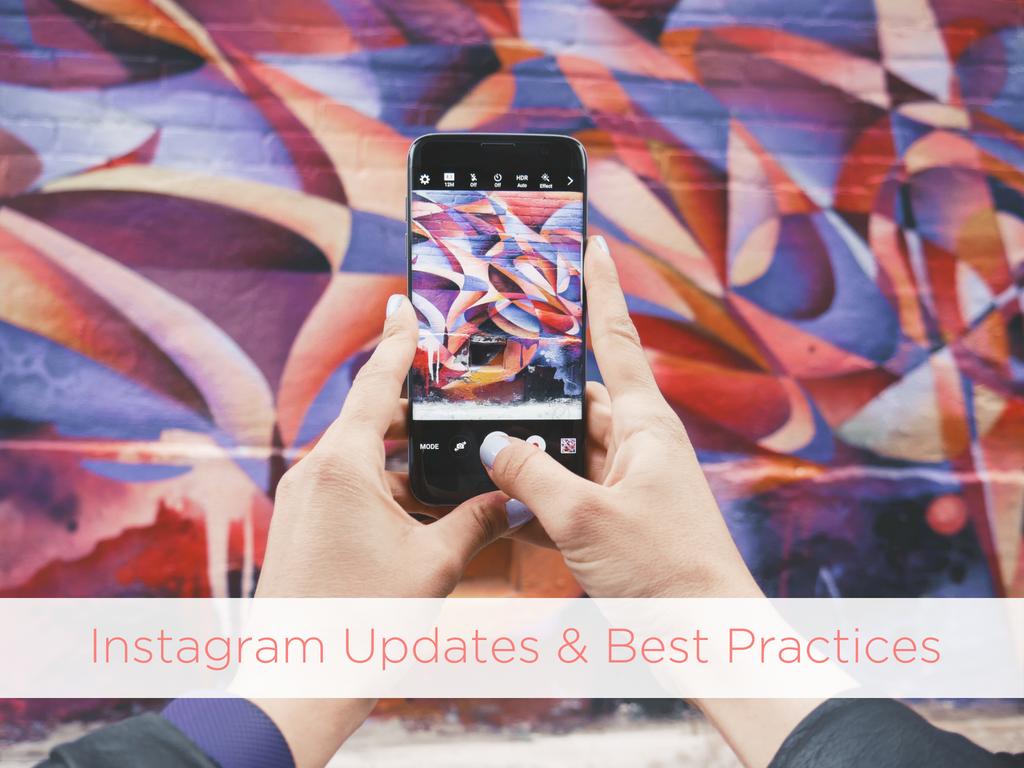 Instagram Updates & Best Practices