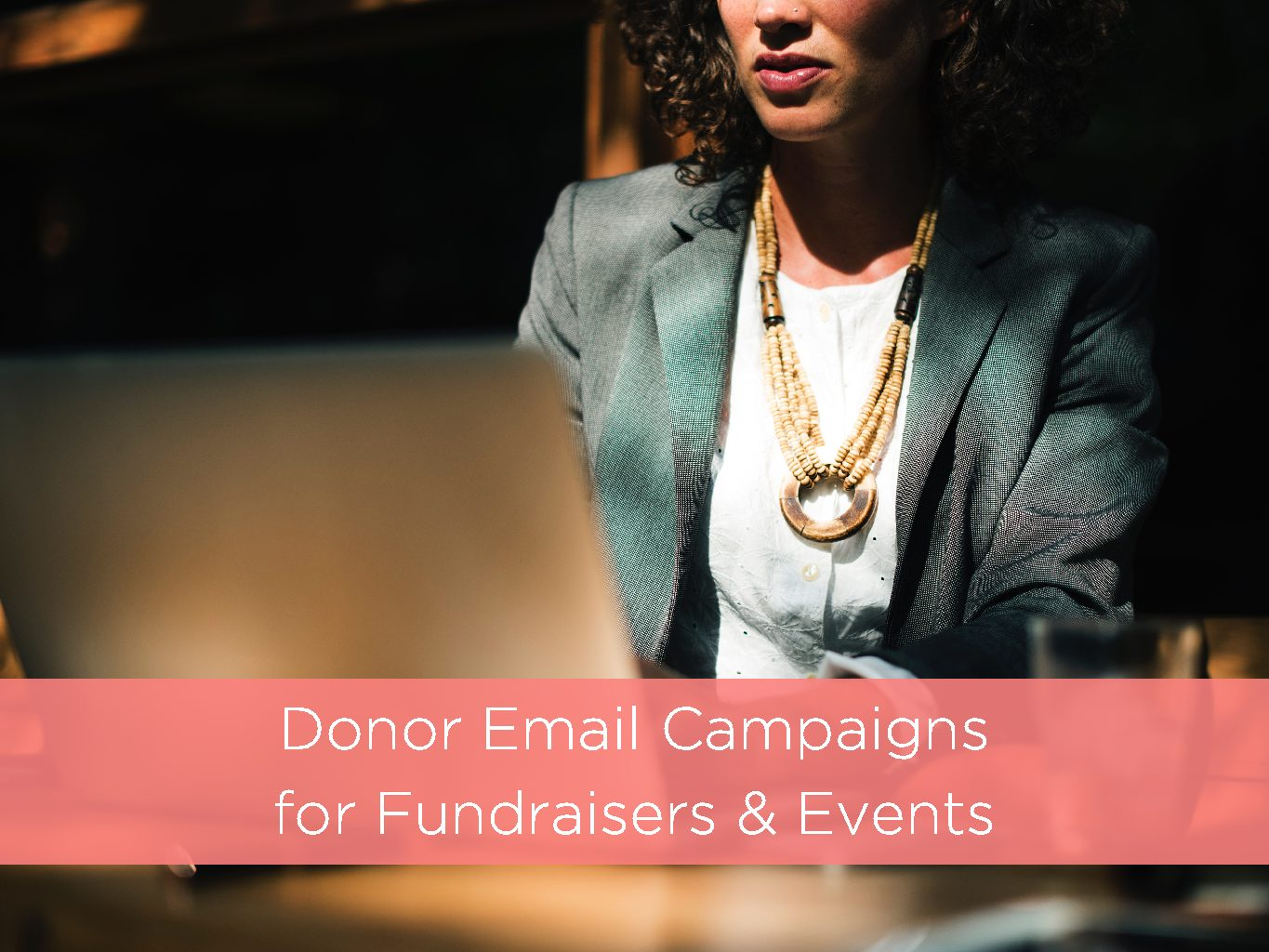 Donor Email Campaigns for Fundraisers & Events