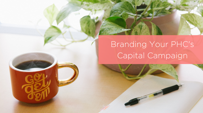 Branding Your PHC's Capital Campaign